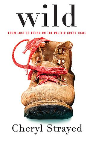 Wild: From Lost to Found on the Pacific Coast Trail